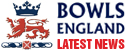News from Bowls England